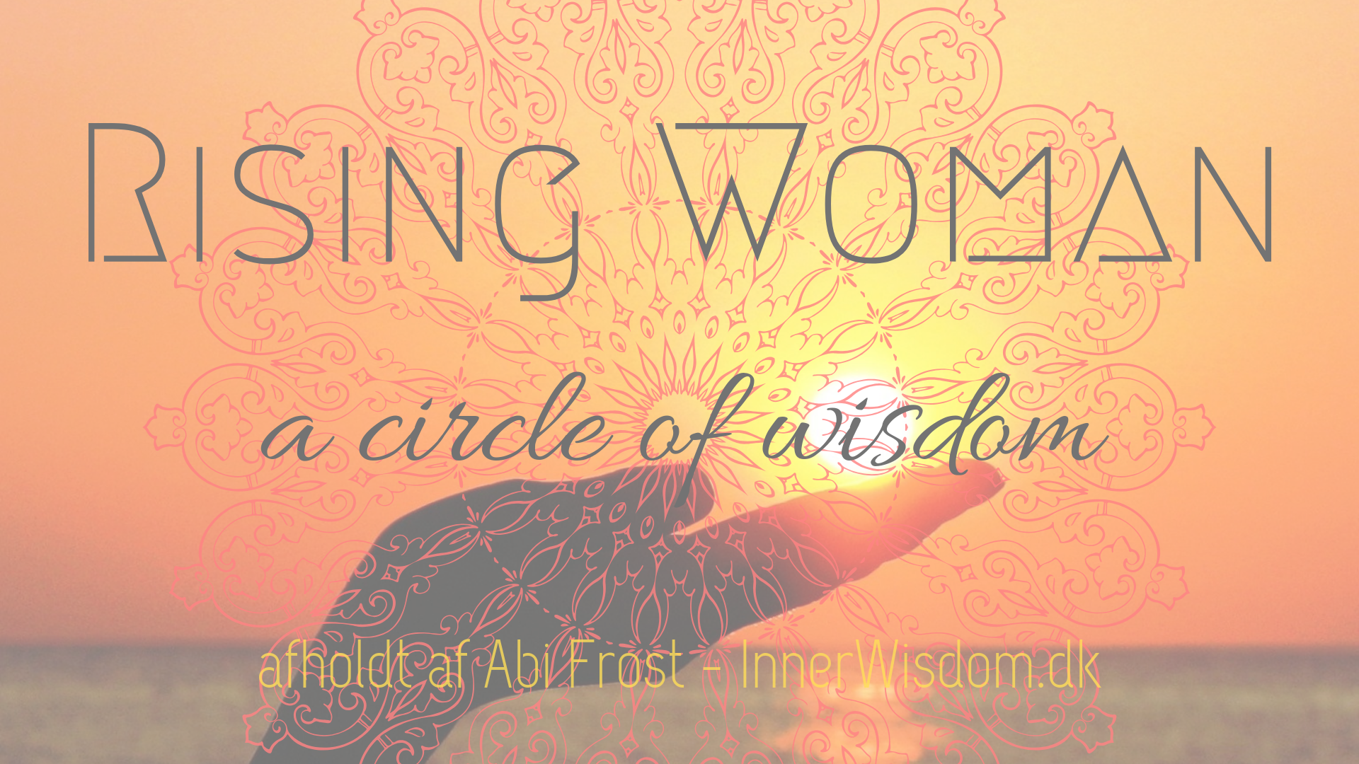Rising Woman a circel of wisdom
